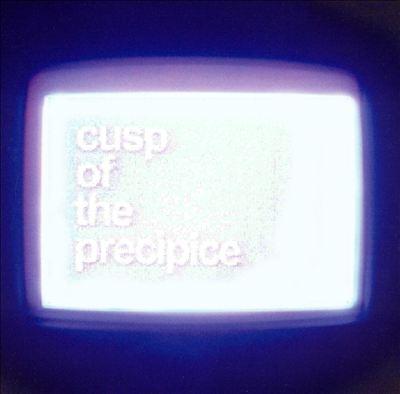 Cusp of the Precipice