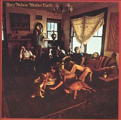 Tracy Nelson/Mother Earth