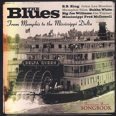 American Roots Songbook: The Blues from Memphis to the Mississippi Delta
