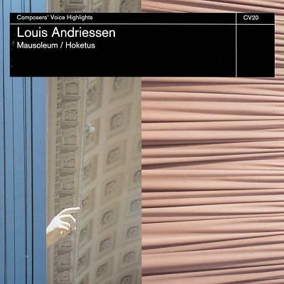 Louis Andriessen: Mausoleum; Hoketus