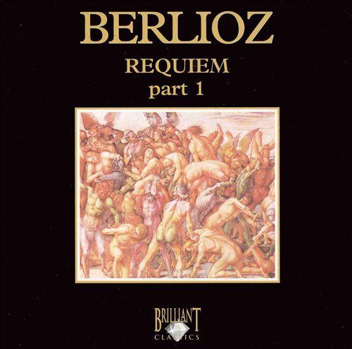Berlioz: Requiem, Part 1