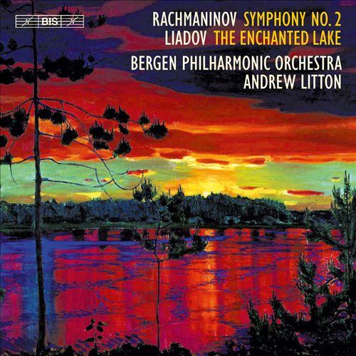 Rachmaninov: Symphony No. 2; Liadov: The Enchanted Lake