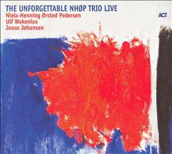 The Unforgettable NHØP Trio Live