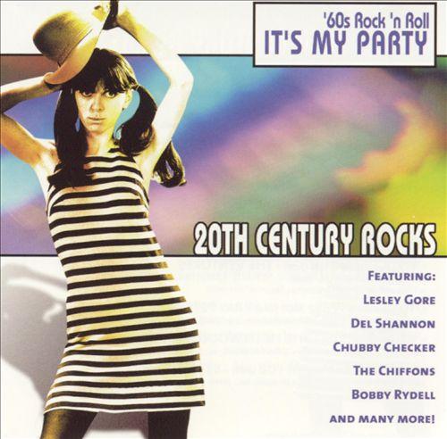 20th Century Rocks: '60s Rock 'N Roll - It's My Party [2001]