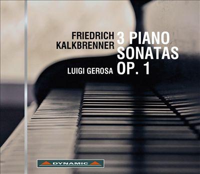 Friedrich Kalkbrenner: 3 Piano Sonatas, Op. 1