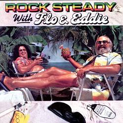 Rock Steady with Flo & Eddie