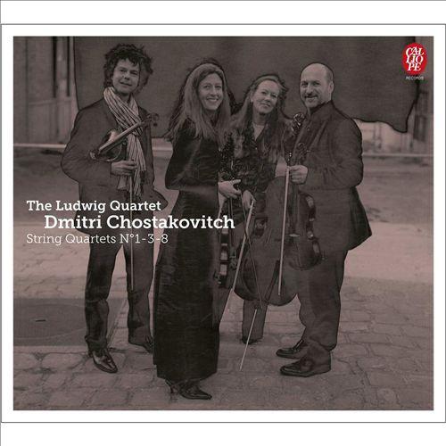 Chostakovitch: String Quartets Nos. 1, 3 & 8
