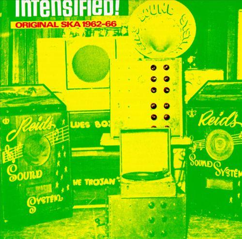 Intensified!: Original Ska 1962-1966
