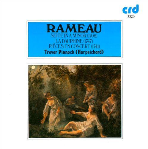 Jean-Philippe Rameau: Suite in A minor; La Cauphine; Pièces en Concert