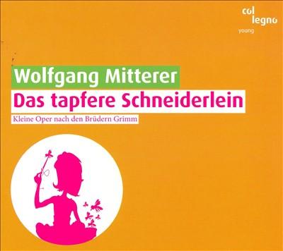 Wolfgang Mitterer: Das tapfere Schneiderlein