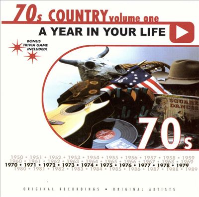 A Year in Your Life: 1970's Country, Vol. 1