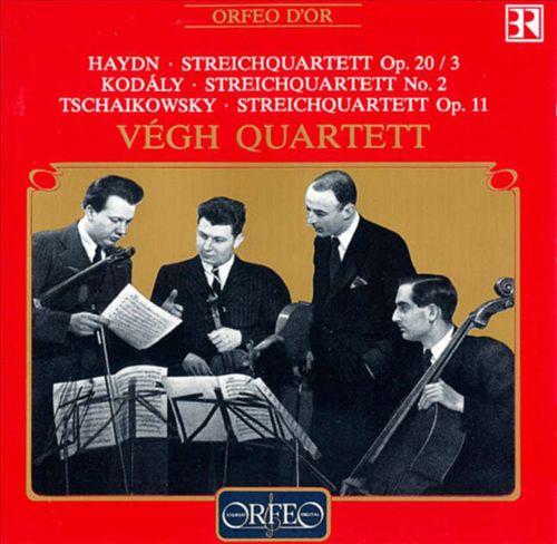 Haydn: Streichquartett Op. 20/3; Zoltan Kodaly: Streichquartett No. 2; Tschaikowsky: Streichquartett Op. 11