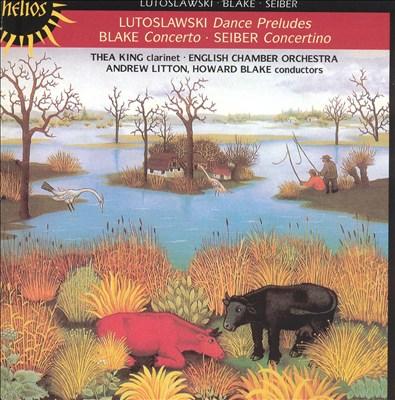 Witold Lutoslawski: Dance Preludes; Howard Blake: Concerto; Matyas Seiber: Concertino