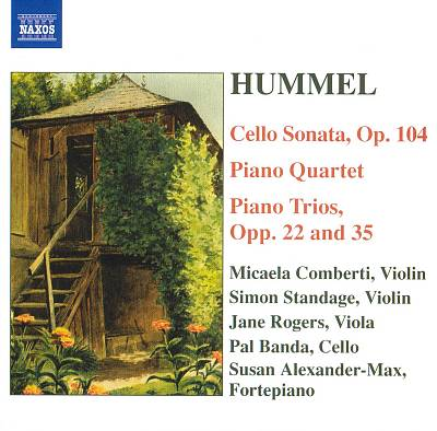 Hummel: Cello Sonata, Op. 104; Piano Quartet; Piano Trios, Opp. 22 & 35
