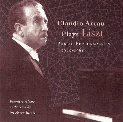 Claudio Arrau Plays Liszt: Public Performances, 1970-1981