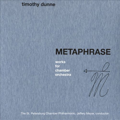 Timothy Dunne: Metaphrase - Works for Chamber Orchestra