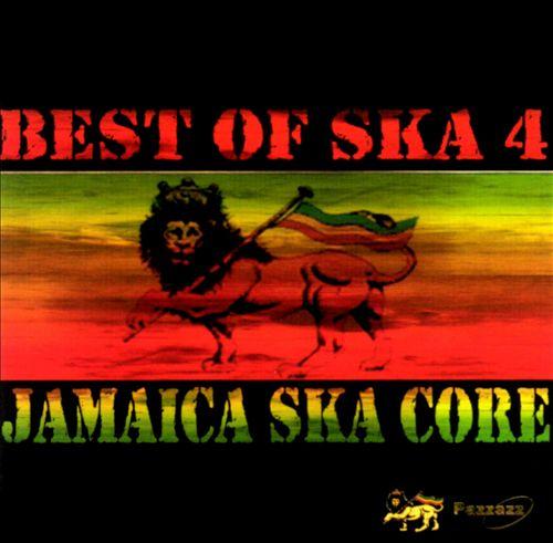 Best of Ska, Vol. 4: Jamaica Ska Core