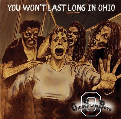 You Won't Last Long in Ohio
