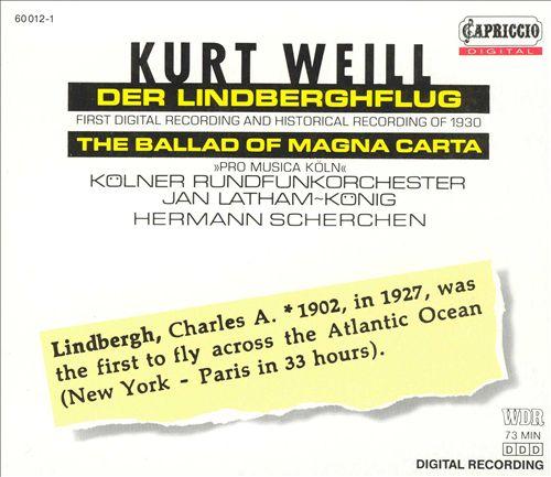 Kurt Weill: Der Lindbergflug; Ballad of Magna Carta; Weill & Hindemith: Der Lindbergflug