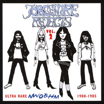 Jobcentre Rejects, Vol. 2: Ultra Rare NWOBHM 1980-1985