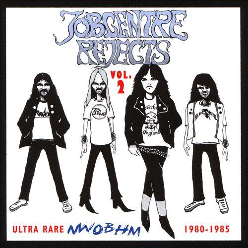 Jobcentre Rejects, Vol. 2: Ultra Rare NWOBHM 1980-1985