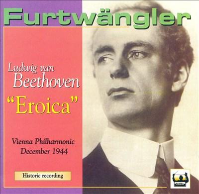 """Beethoven: Symphony No. 3 """"Eroica"""" (Dec. 1944)"""