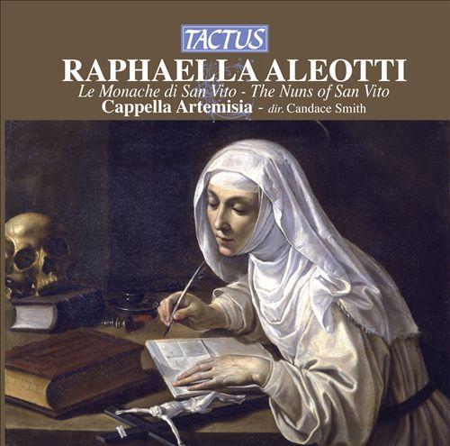 Raphaella Aleotti: Le Monache di San Vito
