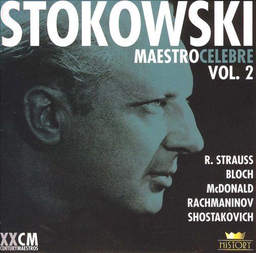 Maestro Celebre, Vol. 2: R. Strauss, Bloch, McDonald, Rachmaninov, Shostakovich