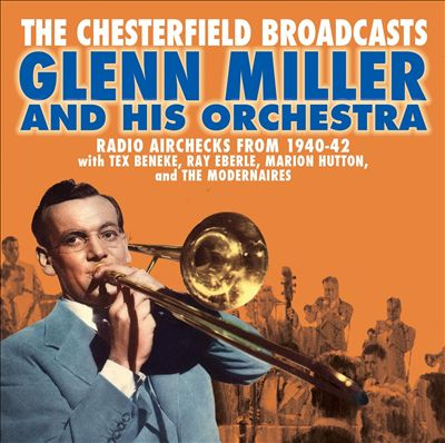 The Chesterfield Broadcasts: Radio Airchecks From 1940-1942