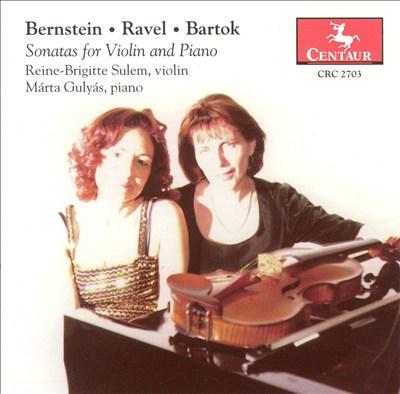 Bernstein, Ravel, Bartok: Sonatas for Violin and Piano