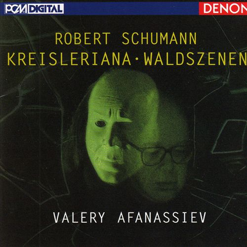 Schumann: Kreisleriana; Waldszenen
