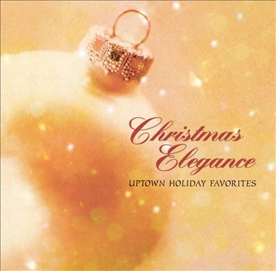 Christmas Elegance: Uptown Holiday Favorites