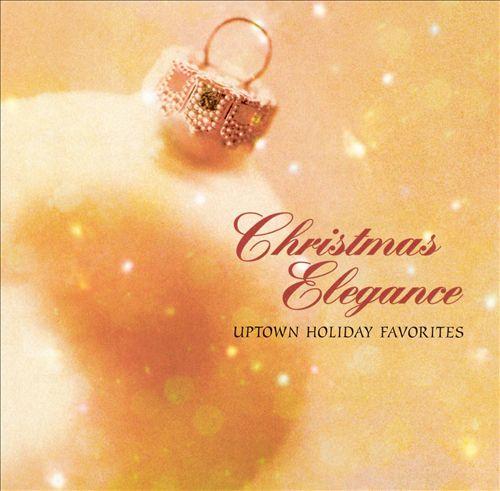 Christmas Elegance: Uptown Holiday Favorites