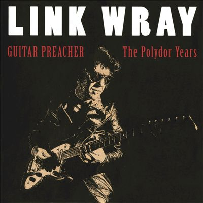 Guitar Preacher: The Polydor Years