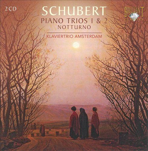 Schubert: Piano Trios Nos. 1 & 2; Notturno