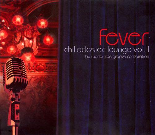 Fever: Chillodesiac Lounge, Vol. 1