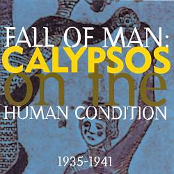 Fall of Man: Calypsos on the Human Condition 1935-1941