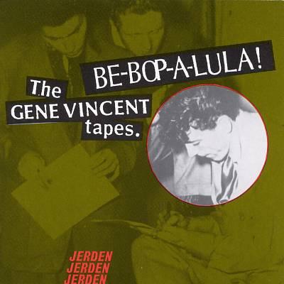 Be-Bop-A-Lula!: The Gene Vincent Tapes