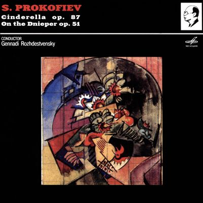 Prokofiev: Cinderella, Op. 87; On the Dnieper, Op. 51