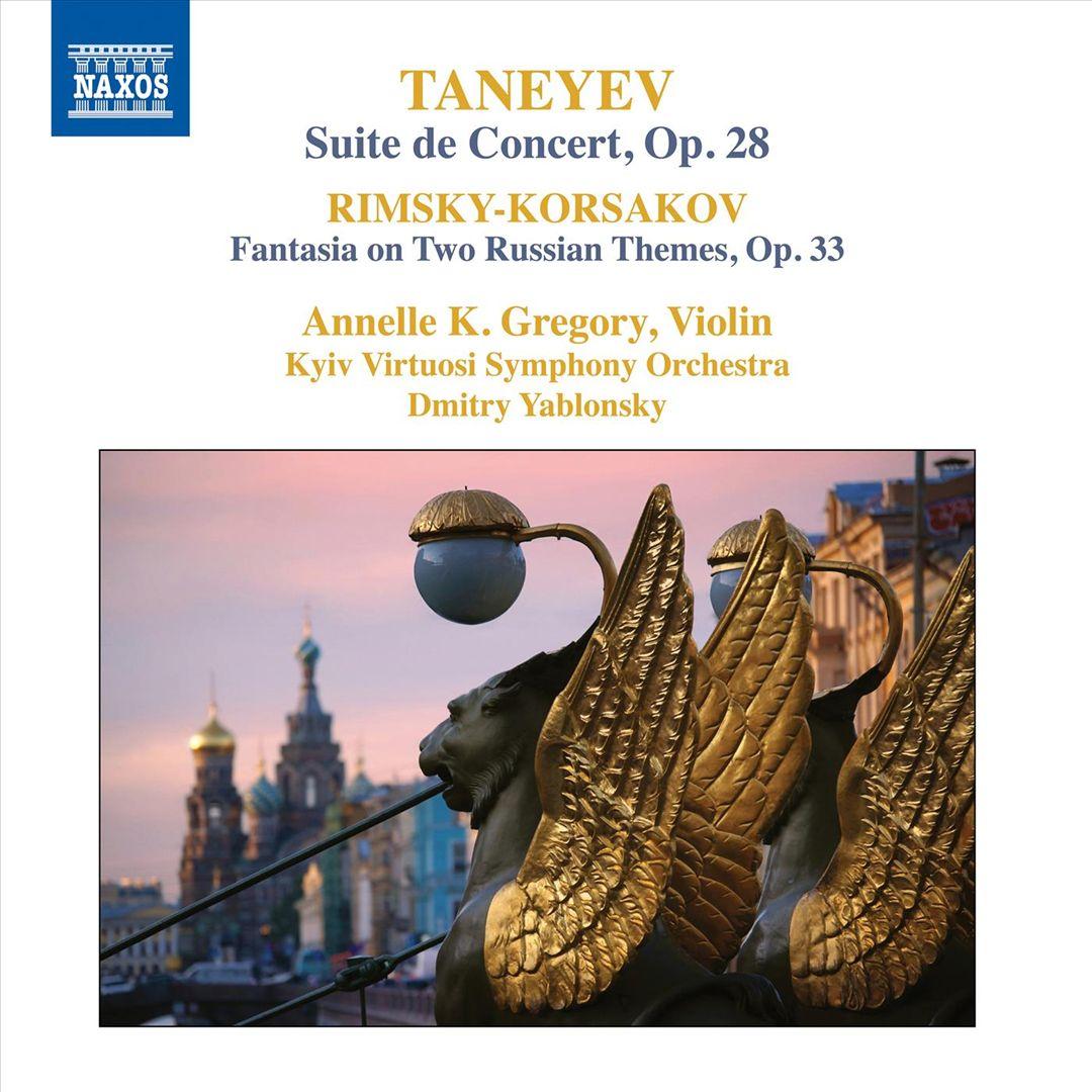 Taneyev: Suite de Concert, Op. 28; Rimsky-Korsakov: Fantasia on Two Russian Themes, Op. 33