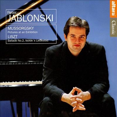 Mussorgsky: Pictures at an Exhibition; Liszt: Ballade No. 2; Isolde's Liebestod