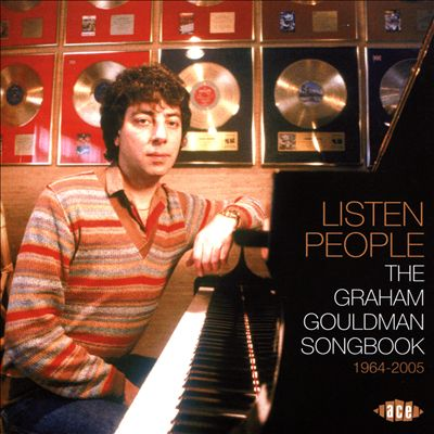 Listen People: The Graham Gouldman Songbook 1964-2005