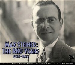 Max Steiner: The RKO Years