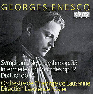 Georges Enesco: Symphonie de chambre Op. 33; Intermèdes pour cordes Op. 12; Dixtuor Op. 14