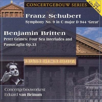 "Franz Schubert: Symphony No. 9 ""Great""; Benjamine Britten: Peter Grimes Four Sea Interludes and Passacaglia"