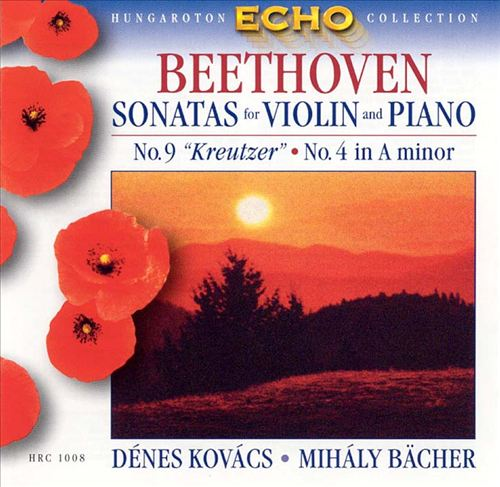 Beethoven: Sonatas for violin & piano, No. 9 & No. 4