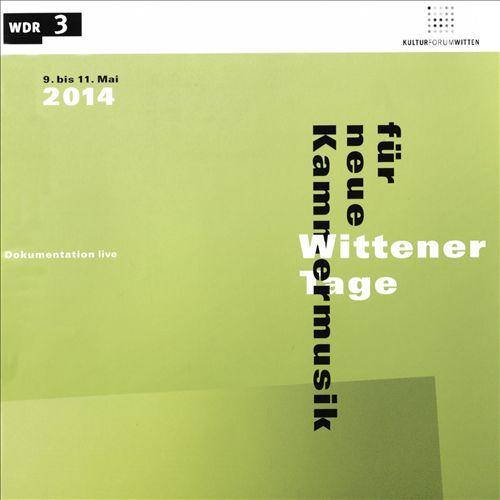 Wittener Tage für neue Kammermusik 2014