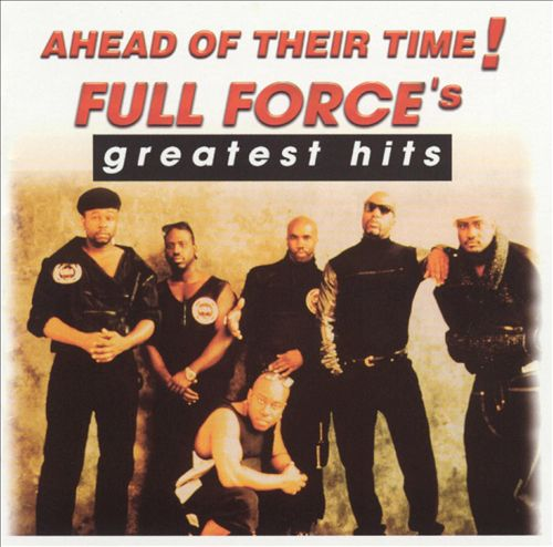 Ahead of Their Time!: Full Force's Greatest Hits