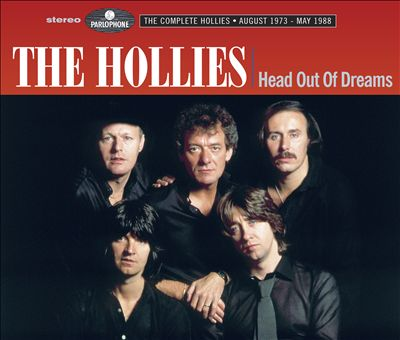 Head Out of Dreams: The Complete Hollies - August 1973-May 1988