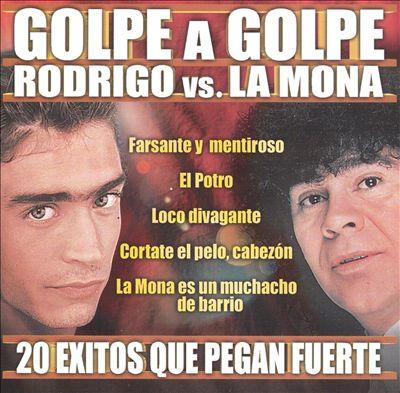 Golpe a Golpe: Rodrigo vs la Mona